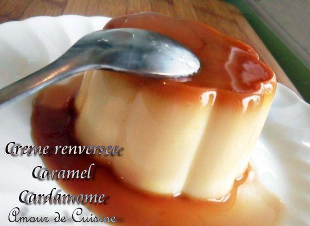 Creme renversee caramel cardamome amour de cuisine for 1 amour de cuisine