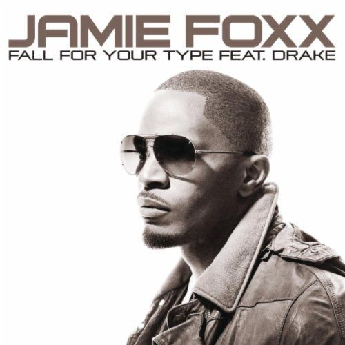 Jamie_Foxx-Fall_For_Your_Type-feat-Drake.jpg