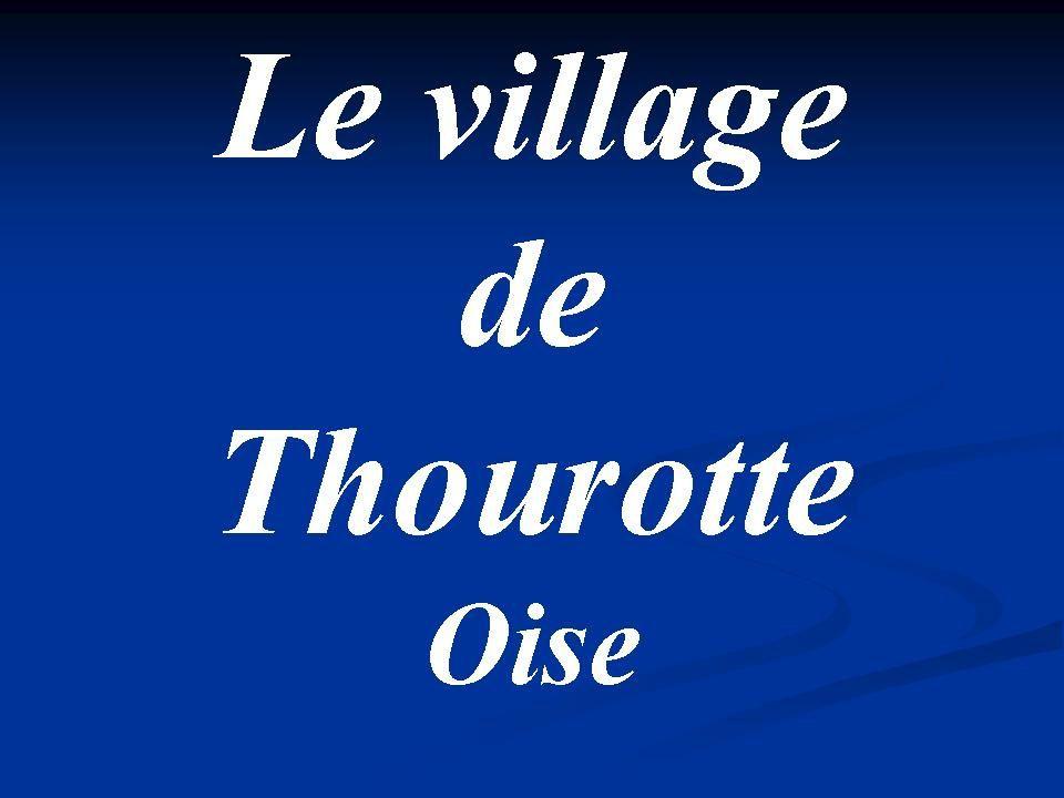 Album - le village de Thourotte (Oise), différentes manifestations