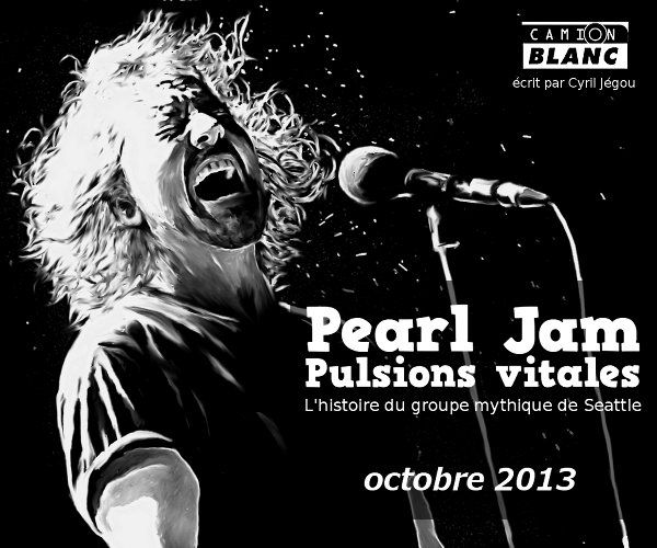 trailer-pearljam-pulsions-vitales-cyril-jegou 2