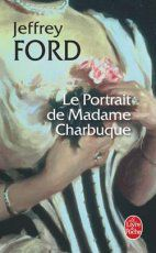 Jeffrey-Ford---Le-portrait-de-Madame-Charbuque.jpg