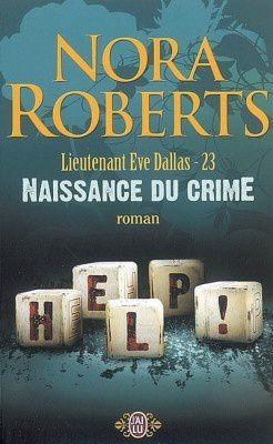 Lieutenant-Eve-Dallas-23-Naissance-Du-Crime-de-Nora-Roberts.jpg