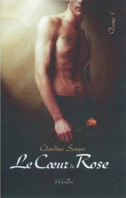 book_cover_le_coeur_de_rose_tome_1_159548_250_400.jpeg