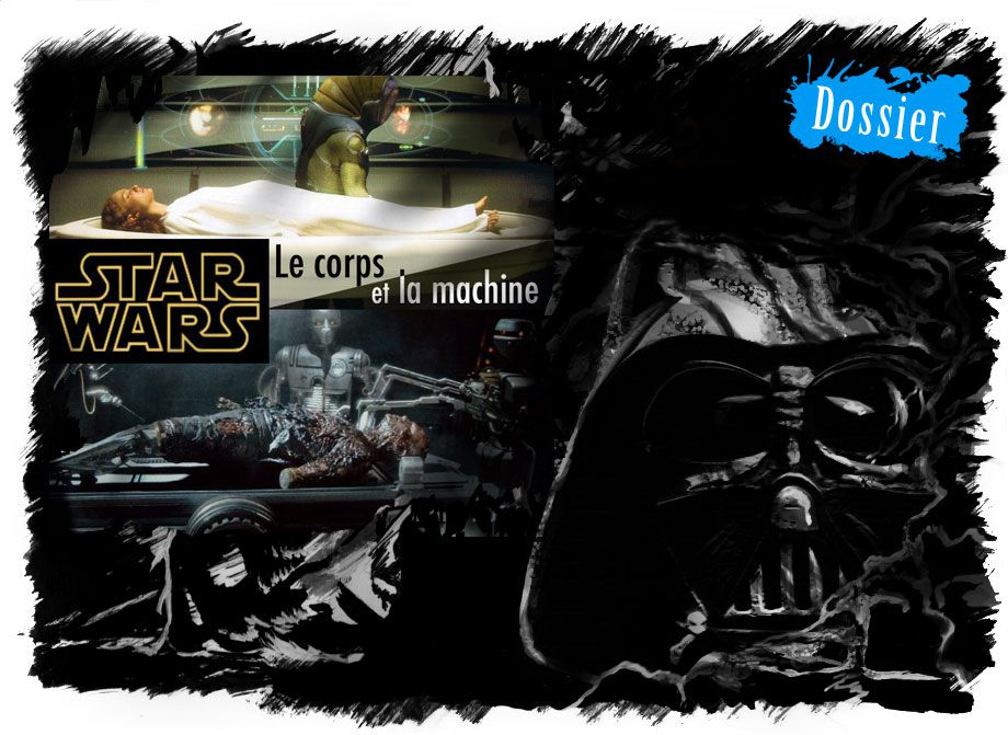 Dossier sur le corps et la machine dans Star Wars