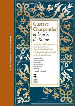 gustave charpentier prix de rome brussels philharmonic herv