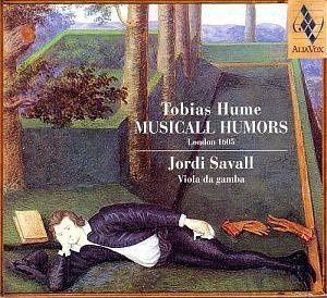 tobias hume musicall humors london 1605 jordi savall