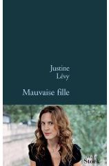 Mauvaise fille - Justine Levy