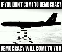 If you d ont want democracy