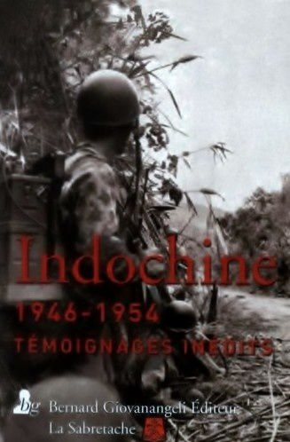 Indochine 1946 -1954 témoignages inédits