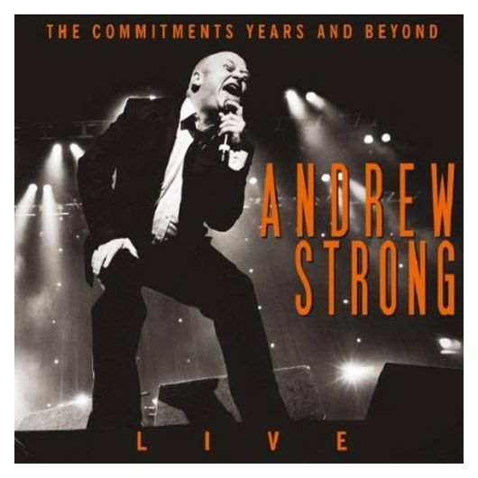 Andrew Strong - 2013 - The commitments years and beyond - 0