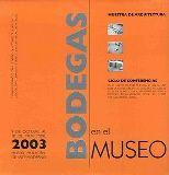 Bodegas en el Museo 2003