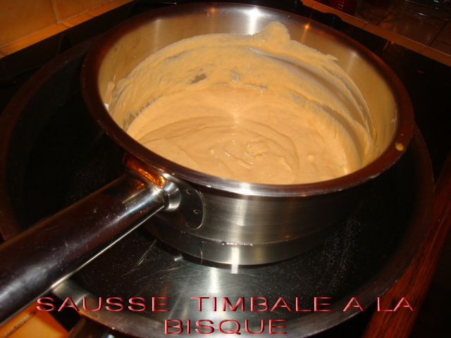 SAUSSE TIMBALE A LA BISQUE