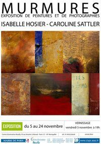 2010, November 11-24 : Photographies & paintings by Caroline Sattler and Isabelle Hosier / Paris FR
