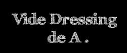 vide dressing de A