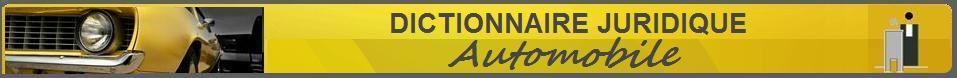 Dictionnaire juridique automobile