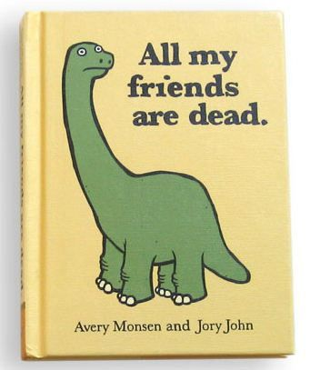 All my friends are dead book and buzz