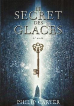 Le secret des glaces de Philip Carter