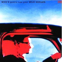 U2 Who 's gonna Ride Your Wild Horses Rock and emotion zoo