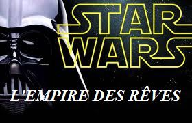 star-wars-l-empire-des-reves-documentair