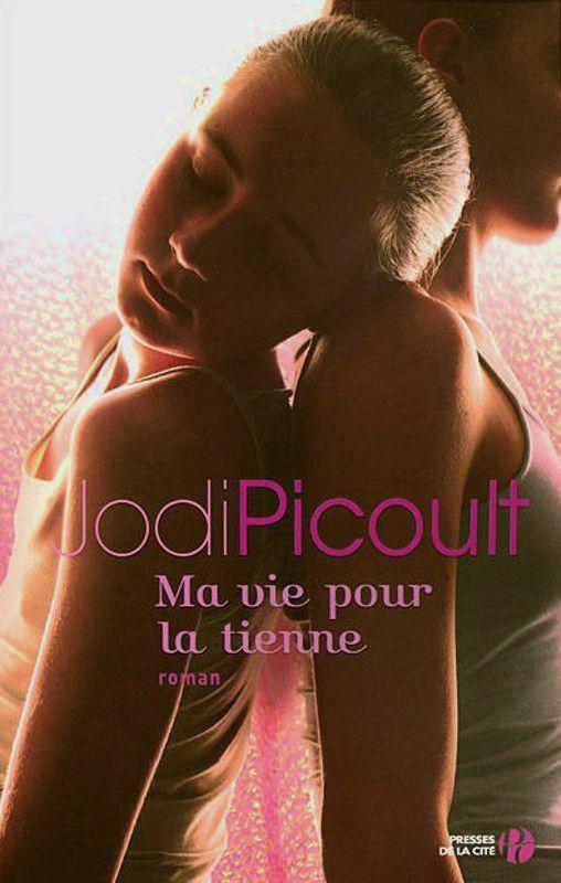 Ma vie pour la tienne - Jodi Picoult
