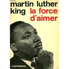 la force d'aimer martin luther king
