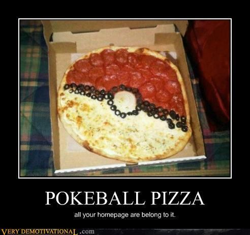 demotivational-posters-pokeball-pizza.jpg
