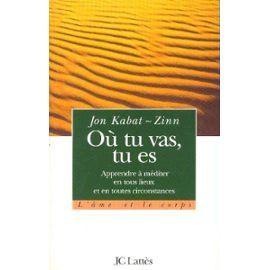 Kabat-Zinn-J-Ou-Tu-Vas-Tu-Es-Livre-89268330_ML.jpg