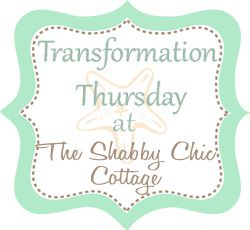 Transformation Thursday At Shabby Chic Cottage