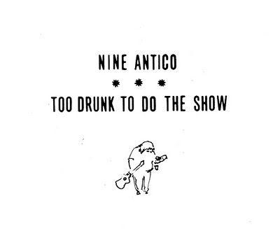 NineAntico-TooDrunkToDoTheShow