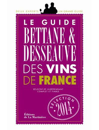 le guide bettane et desseauve des vins de france 2014