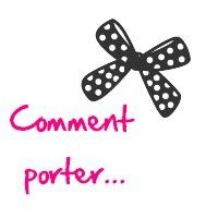 comment porter
