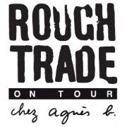 Rough TRade on Tour Agnès b