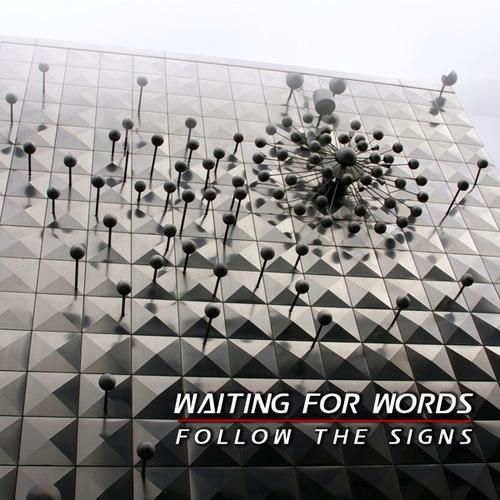 waiting-for-words-follow-the-signs-2012.jpg