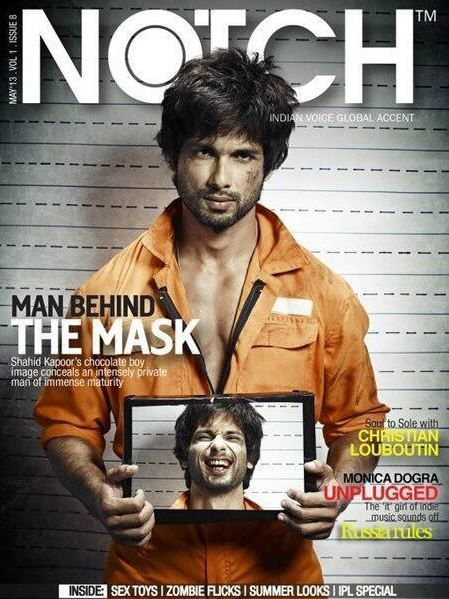Shahid-Kapoor-on-Notch-for-may-2013.JPG
