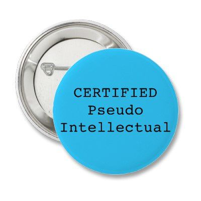 certified pseudo intellectual