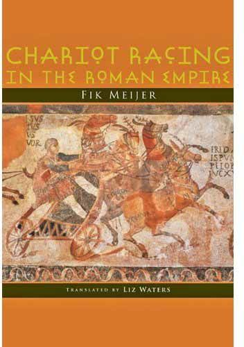 Meijer, Fik - Chariot racing in the roman empire