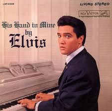 His Hand in Mine Elvis stereo