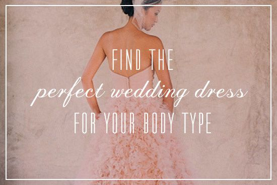 Find The Perfect Wedding Dress For Your Body Type - Estherchou Blog