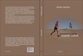 Essere Corsa. Il volume di Pietro Cristini, espressione di 50 anni di passione per la corsa