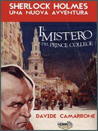 Sherlock Holmes e il Mistero del Prince College. Un apocrifo holmesiano scritto da Davide Camarrone