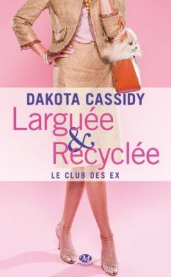 le-club-des-ex--tome-1---larguee-et-recyclee-2826122-250-40.jpg