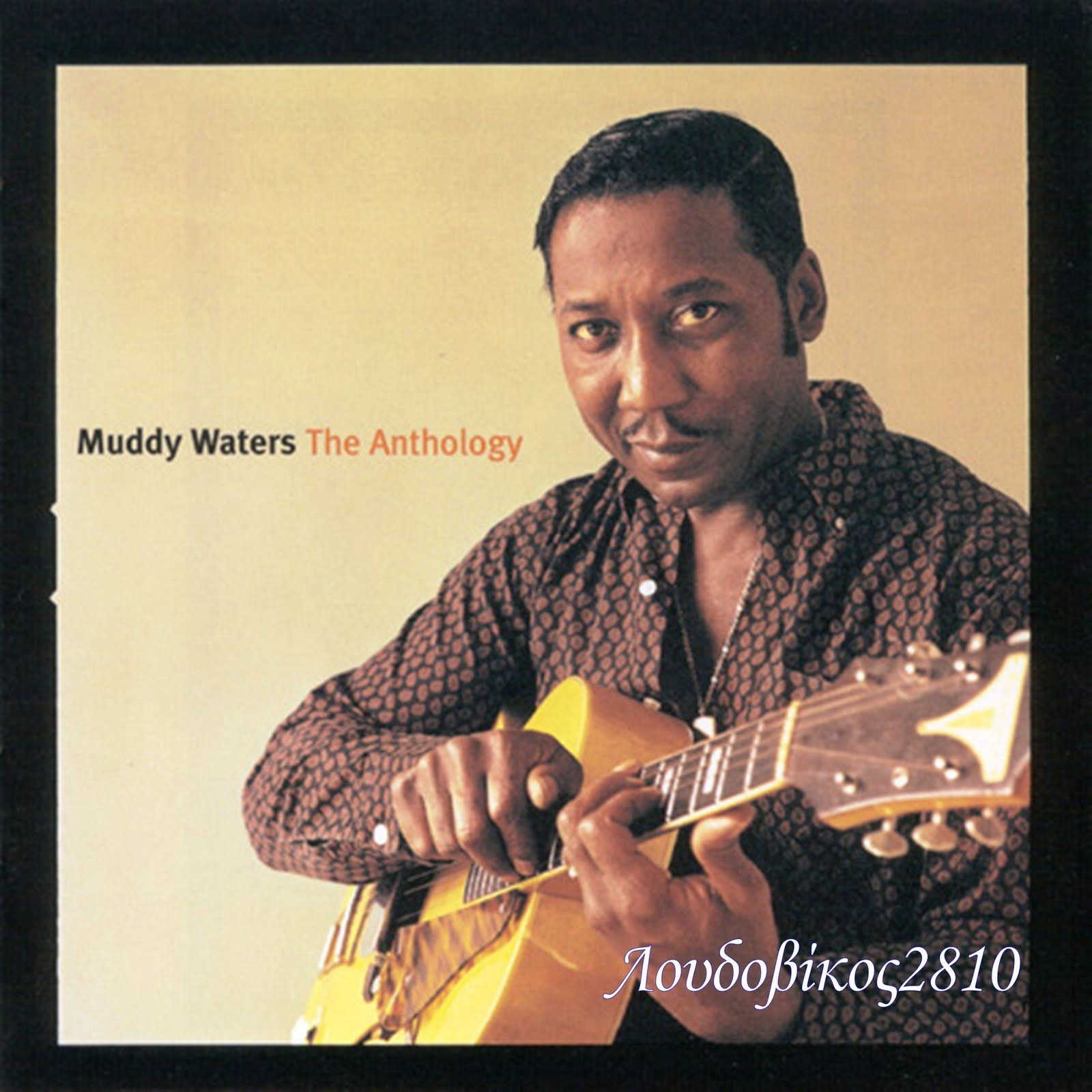 Muddy-Waters---The-Anthology-1947-1972.jpg