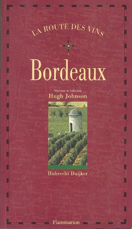 livre la route des vins bordeaux de hubrecht duijker flammarion le grenier de mimi. Black Bedroom Furniture Sets. Home Design Ideas