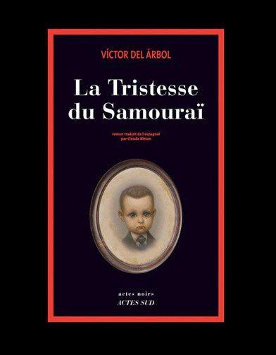 La-tristesse-du-Samourai-de-Victor-der-Arbol-Actes-Sud_refe.jpg