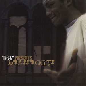Tricky Presents Grassroots [EP]