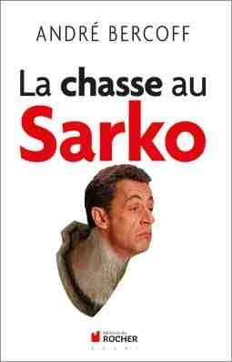 bercoff-la-chasse-au-sarko-9782268071091.jpg