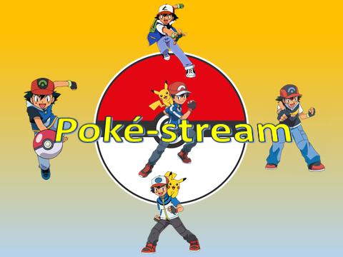 Poké-stream
