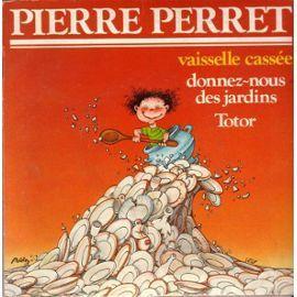 Perret-Pierre-Vaisselle-Cassee-Donnez-Nous-Des-Jardins-Toto.jpg