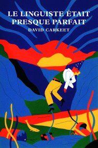 Le-linguiste-était-presque-parfait-de-David-Carkeet-200x30