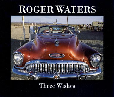 Roger-Waters---Three-Wishes.jpg